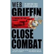 Close Combat by W. E. B. Griffin
