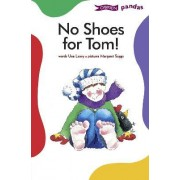No Shoes for Tom by Una Leavy