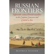 Russian Frontiers by Beatrice Teissier