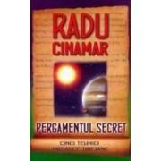 Pergamentul secret. Cinci tehnici initiatice tibetane - Radu Cinamar