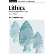 Lithics by Jr. William Andrefsky
