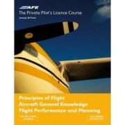 The Private Pilot's Licence Course: Principles of Flight, Aircraft General Knowledge, Flight Performance and Planning v. 4 by Jeremy M. Pratt