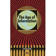 The Age of Information by Stephen J. Saxby