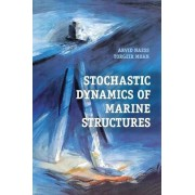 Stochastic Dynamics of Marine Structures by Arvid Naess