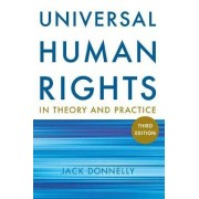 Universal Human Rights in Theory and Practice by Jack Donnelly