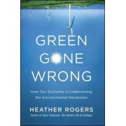 Green Gone Wrong by Heather Rogers