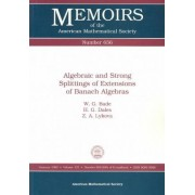 Algebraic and Strong Splittings of Extensions of Banach Algebras by W.G. Bade