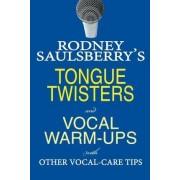 Rodney Saulsberry's Tongue Twisters and Vocal Warm-Ups by Rodney Saulsberry