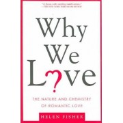 Why We Love by Chief Scientific Advisor Helen Fisher