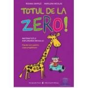 Totul de la zero Matematica si explorarea mediului clasa pregatitoare - Roxana Gavrila