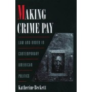 Making Crime Pay by Katherine Beckett