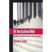By Invitation Only by Steven E. Schier