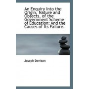 An Enquiry Into the Origin, Nature and Objects, of the Government Scheme of Education by Joseph Denison