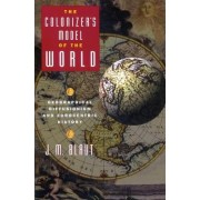 The Colonizer's Model of the World by J M Blaut Ph.D.
