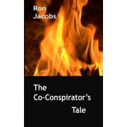 The Co-Conspirator's Tale by Ron Jacobs