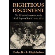 Righteous Discontent by Evelyn Brooks Higginbotham