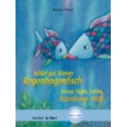 Schlaf Gut, Kleiner Regenbogenfisch! / Sleep Tight Little Rainbow Fish by Marcus Pfister
