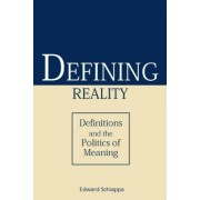 Defining Reality by Edward Schiappa