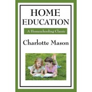 Home Education by Charlotte Mason