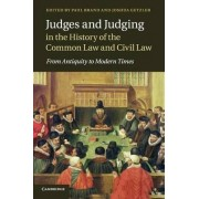 Judges and Judging in the History of the Common Law and Civil Law by Paul Brand