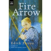 Fire Arrow by Edith Pattou