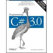 Programming C# 3.0 by Jesse Liberty