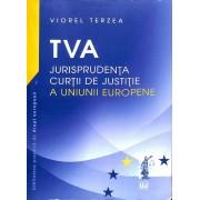 TVA - Jurisprudenta curtii de justitie a Uniunii Europene