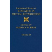 International Review of Research in Mental Retardation: Volume 20 by Norman W. Bray