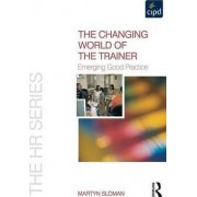 The Changing World of the Trainer by Martyn Sloman