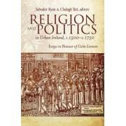 Religion and Politics in Urban Ireland, C.1500-C.1750 by Salvador Ryan