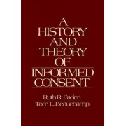 A History and Theory of Informed Consent by Ruth R. Faden