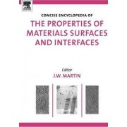 The Concise Encyclopedia of the Properties of Materials Surfaces and Interfaces by J. W. Martin