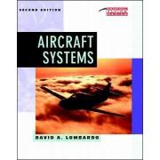 Aircraft Systems by David A. Lombardo