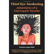 Third Eye Awakening by Damiana Miller