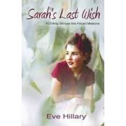 Sarah's Last Wish by Eve Hillary