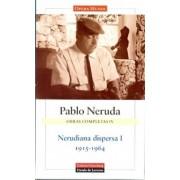 Nerudiana Dispersa 1915-1964 / Nerudian Scattered 1915-1964 by Pablo Neruda