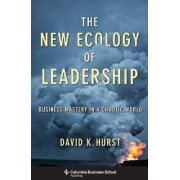 The New Ecology of Leadership by David K. Hurst