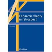 Economic Theory in Retrospect by Mark Blaug