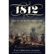 1812: The March on Moscow by Paul Britten Austin