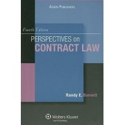Perspectives on Contract Law by Carmack Waterhouse Professor of Legal Theory Randy E Barnett
