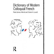Dictionary of Modern Colloquial French by Edwin A. Lovatt