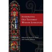 Interpreting Old Testament Wisdom Literature by David G Firth