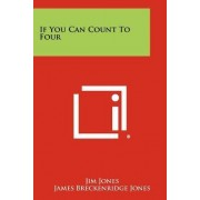 If You Can Count to Four by Jim Jones