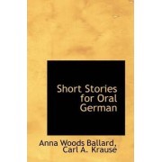 Short Stories for Oral German by Anna Woods Ballard