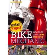 Bike Mechanic: How to Be an Ace Bike Mechanic by Paul Mason