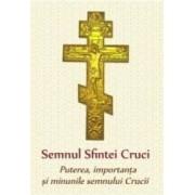 Semnul Sfintei Cruci. Puterea importanta si minunile semnului Crucii