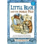 Little Bear and the Marco Polo by Else Holmelund Minarik