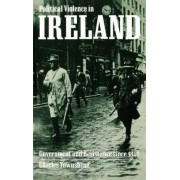 Political Violence in Ireland by Professor of International History Charles Townshend