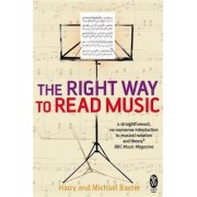 The Right Way to Read Music by Harry Baxter