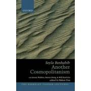 Another Cosmopolitanism by Seyla Benhabib
